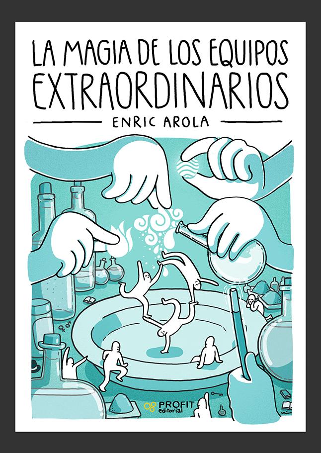 ENRIC AROLA-LA-MAGIA-DE-LOS-EQUIPOS-EXTRAORDINARIOS